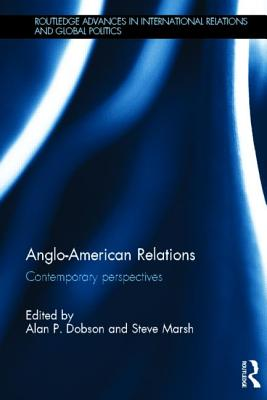 Contemporary Anglo-American Relations By Marsh, Steve (EDT)/ Dobson, Alan P. (EDT)