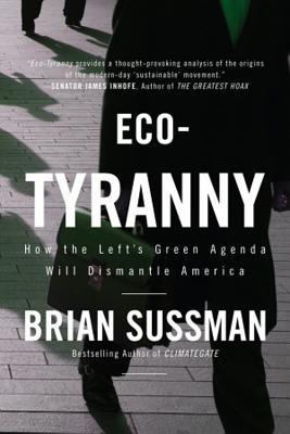 Eco-Tyranny By Sussman, Brian